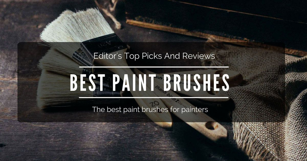 best paint brushes 2019