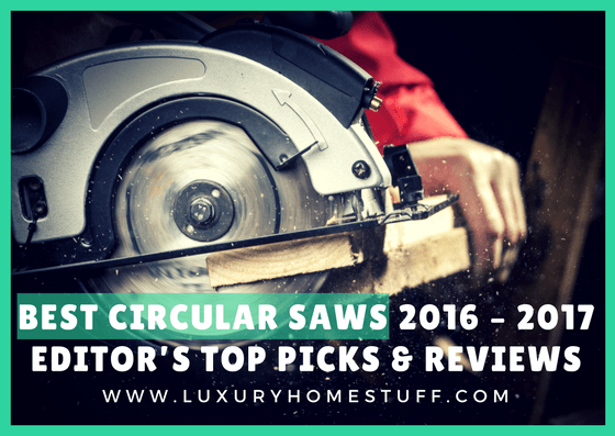 Best Circular Saws 2016 – 2017 : Editor's Top Picks & Reviews
