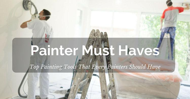 Must Have Painting Tools