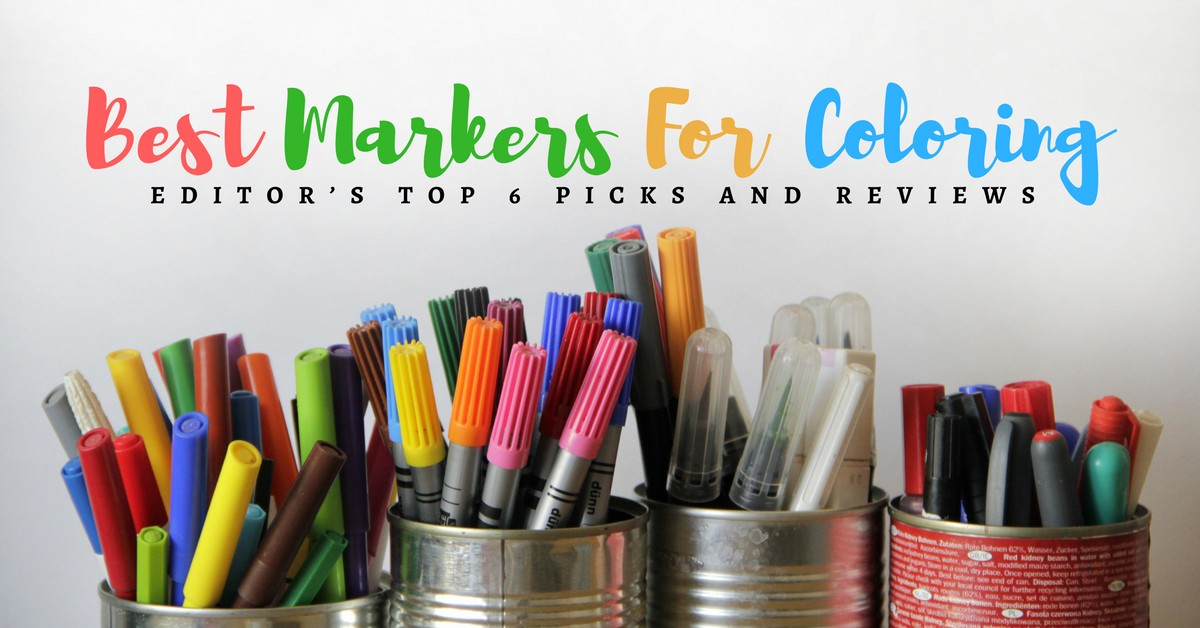 Best Markers For Coloring 2019- Editor's Top 6 Picks and Reviews