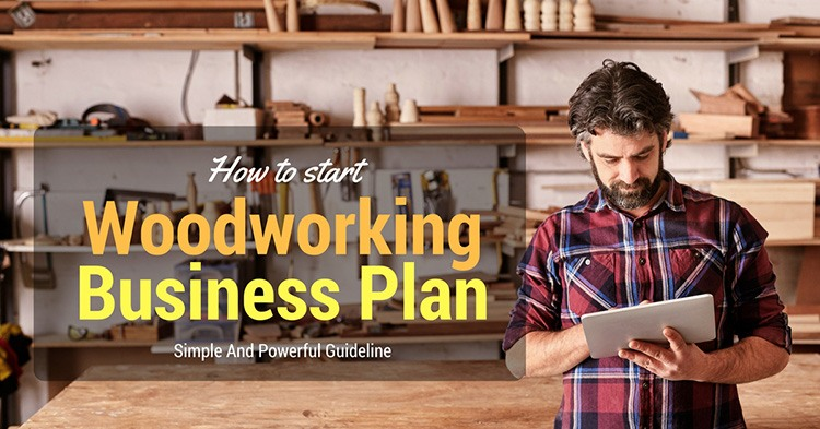 How to start a woodworking business plan