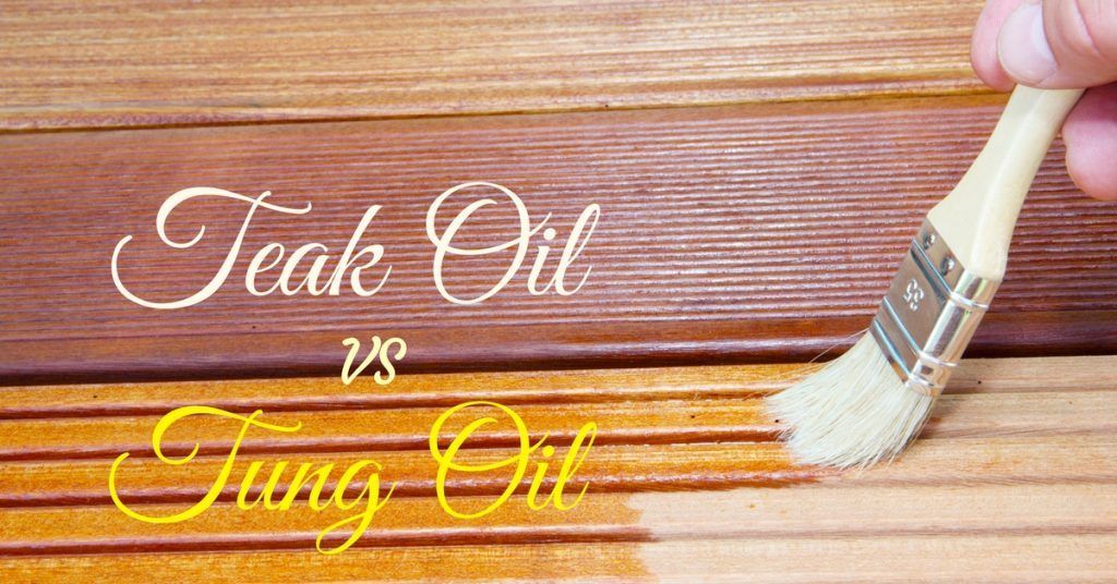 Teak oil vs Tung Oil