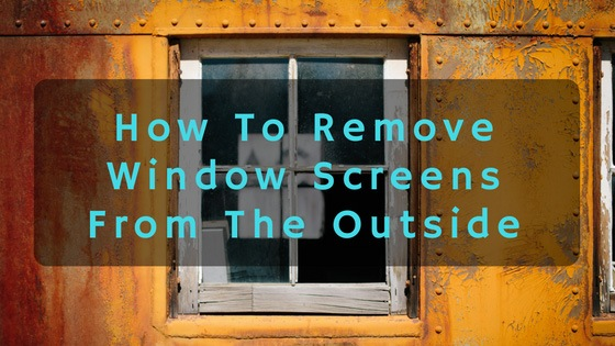 how to remove window screen