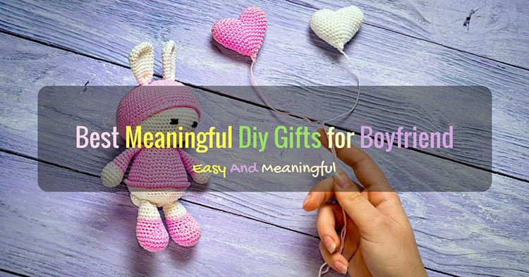 Best Meaning Diy Gifts For Boyfriend