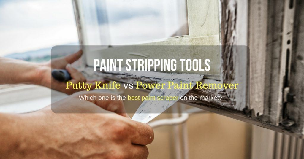 Best Paint Stripping Tools