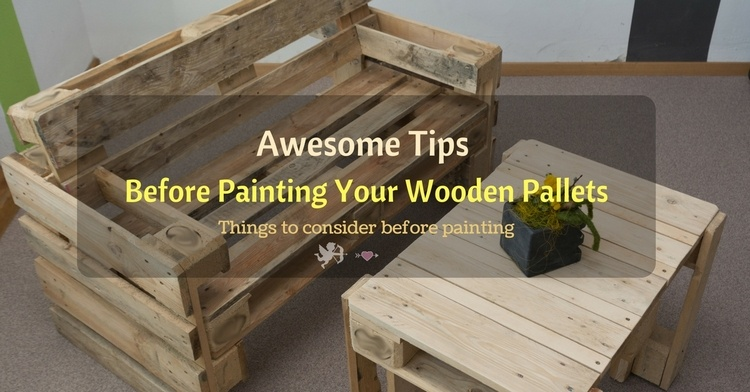 Awesome Tips Before Painting Your Wooden Pallets