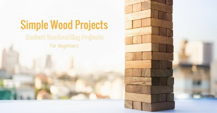 60 Simple Woodworking Projects For Beginners Quick Easy Diy Wood