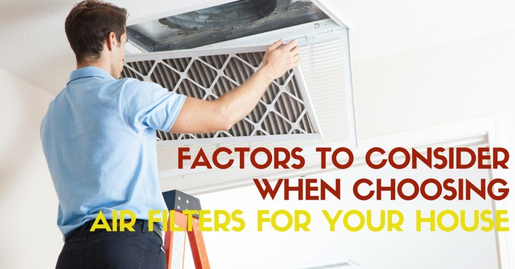 Factors to Consider When Choosing Air Filters for Your House