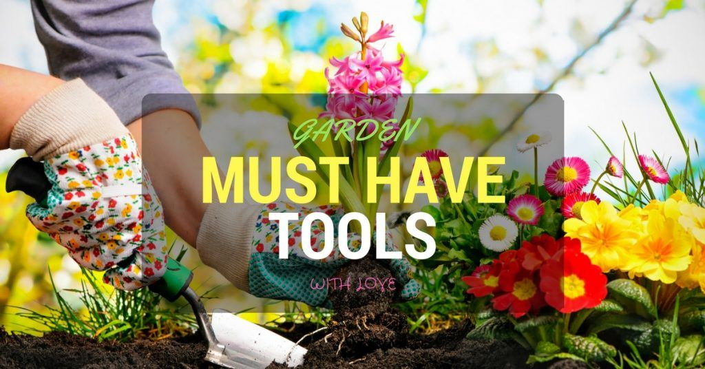 10 must have gardening tools and their uses for beginners for Gardening tools must have